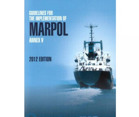 IMO IB656E Guidelines for the Implementation of MARPOL Annex V, 2012 Edition