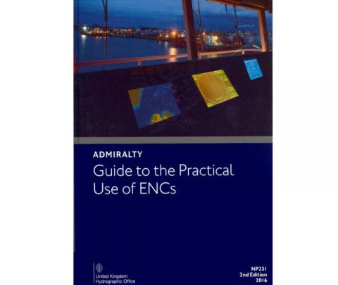 ADMIRALTY Guide to the Practical Use of ENCs (NP231)