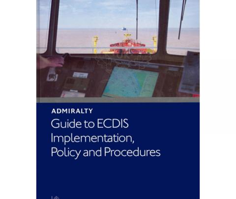 ADMIRALTY Guide to ECDIS Implementation, Policy and Procedures (NP232)